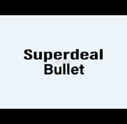 Superdeal Bullet